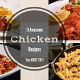 11 Awesome Chicken Recipes You Must Try