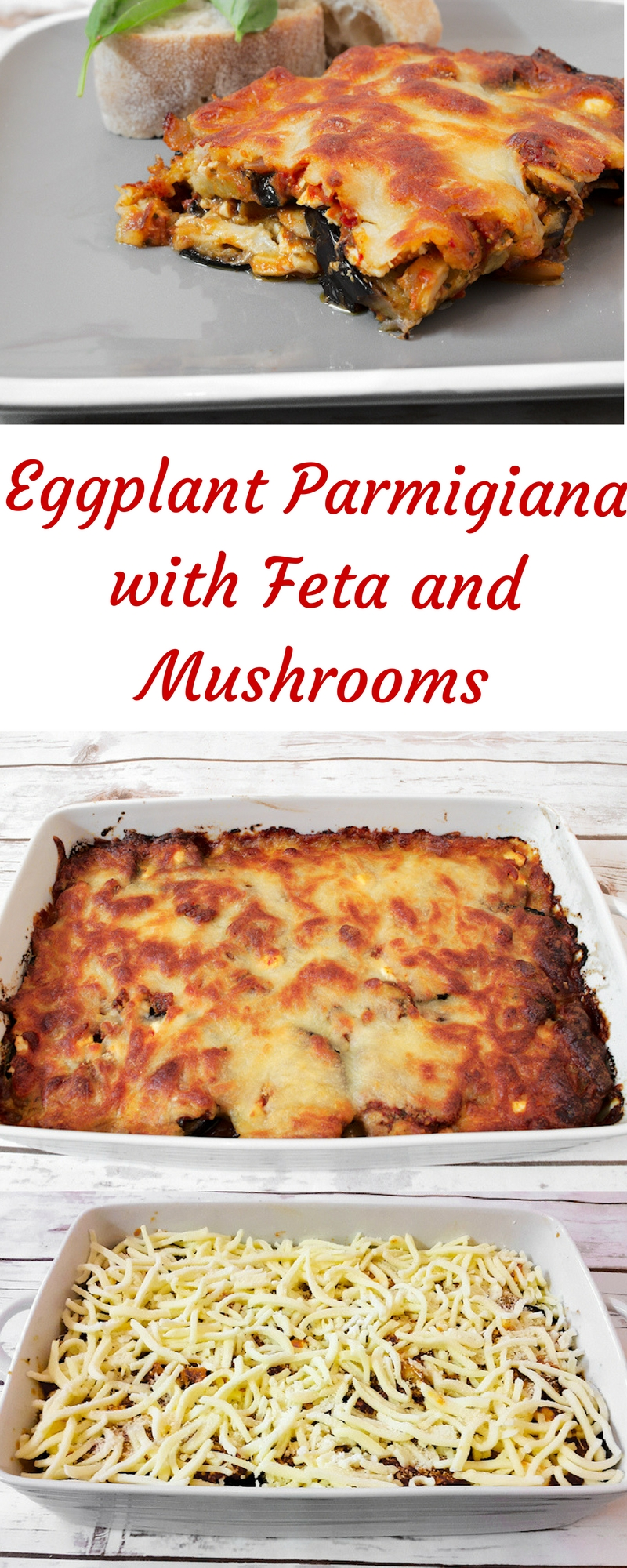 Eggplant Parmigiana with Feta and Mushrooms