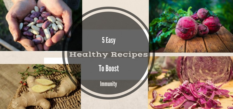 5 Easy Healthy Recipes to Boost Immunity